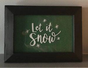 let it snow framd